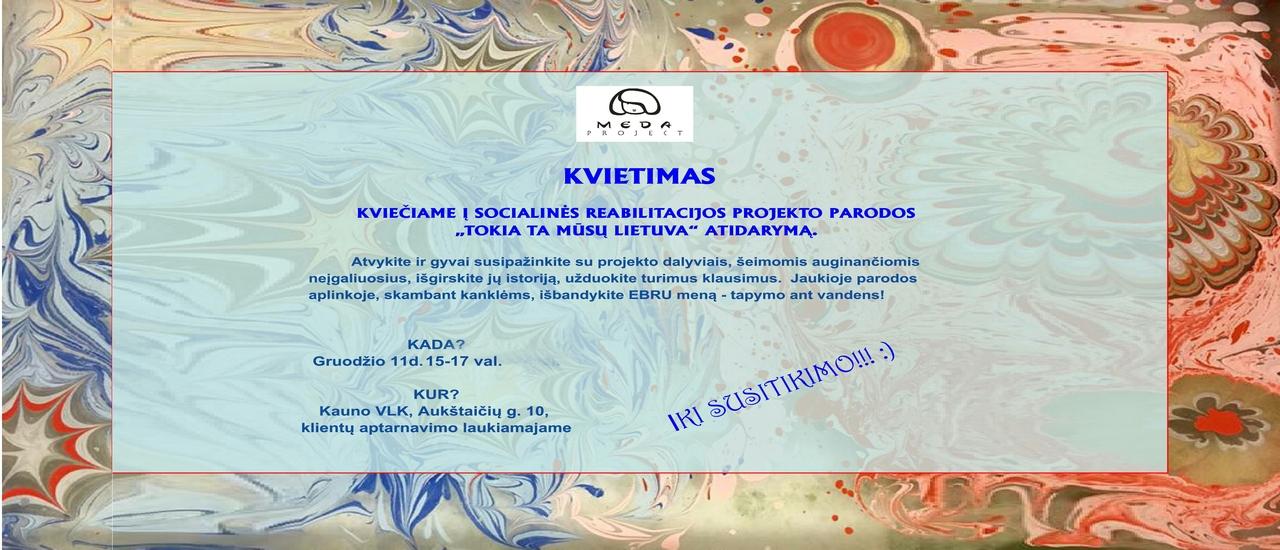 """Socialinės reabilitacijos projekto paroda """"Tokia ta mūsų Lietuva"""""""